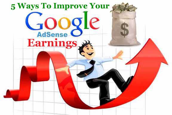 Top 5 Ways To Improve Your Adsense Earnings