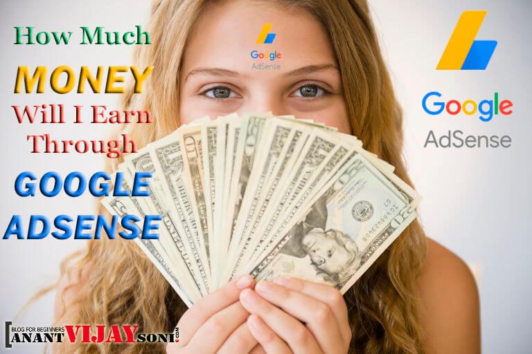 How Much Money Will I Earn Through Google Adsense?