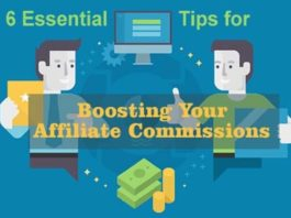 6 Essential Tips For Boosting Your Affiliate Commissions