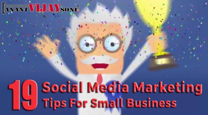 19 Social Media Marketing Tips For Small Business - Anant Vijay Soni