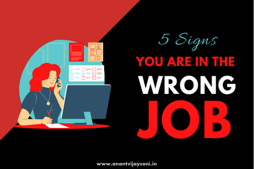 Five Signs You Are In The Wrong Job