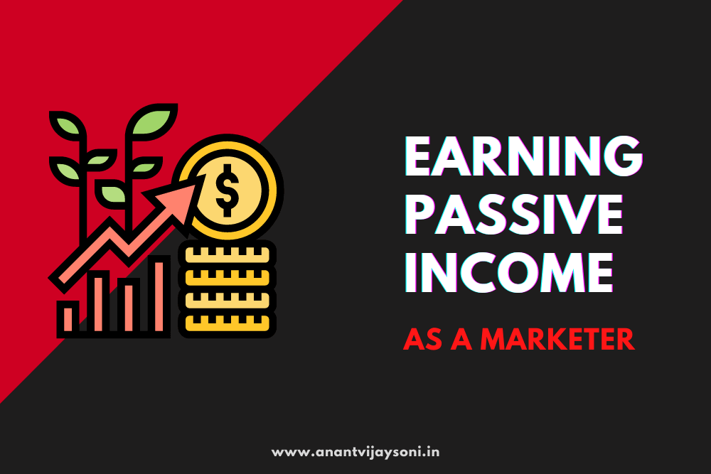 Making Money Ways of Earning Passive Income As A Marketer