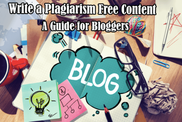 How to write plagiarism free content for your blog?